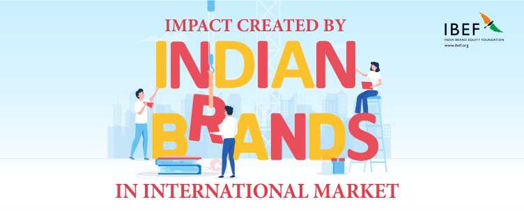Impact Created By Indian Brands In International Market
