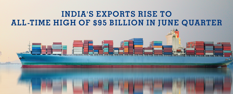 India's Export Rise To All Time High Of $95 Bilion In June Quarter
