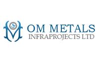 Om Metals Infraprojects Ltd